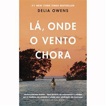 Top 10 Livros: Lá Onde o Vento Chora Delia Owens