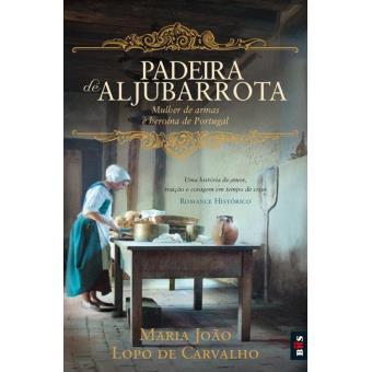 Top 10 Livros: A Padeira de Aljubarrota Maria João Lopo Carvalho