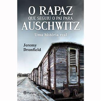 Top 10 Livros: O Rapaz que Seguiu o Pai para Auschwitz Jeremy Dronfield